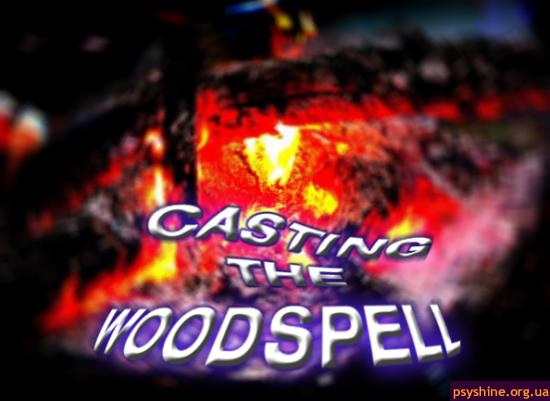 Casting The Wood Spell