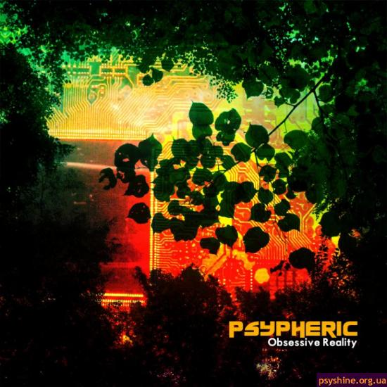 Psypheric — Obsessive Reality ( Gliese 581C Records ) 2011